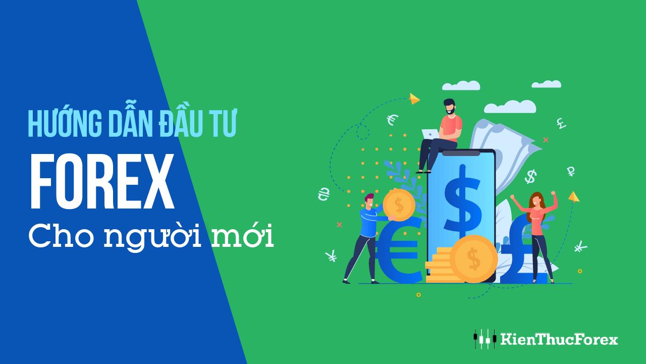 Đầu tư forex: Hướng dẫn cách chơi forex cho người mới 2020